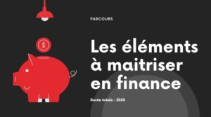 Les éléments à maitriser en finance